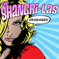 Remember the Shangri-Las — The Shangri-Las