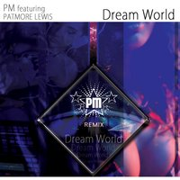 Dream World — Pm, Patmore Lewis