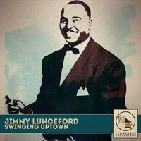 Swinging Uptown — Jimmy Lunceford