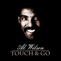 Touch and Go — Al Wilson