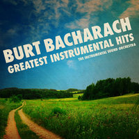 Burt Bacharach - Greatest Instrumental Hits — The Instrumental Sound Orchestra