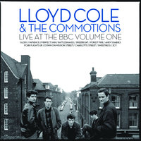 Live At The BBC Vol 1 — Lloyd Cole And The Commotions