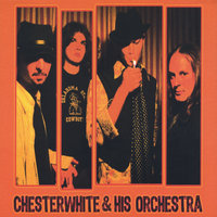 Chesterwhite & His Orchestra — Chesterwhite