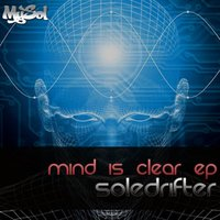 Mind Is Clear EP — Soledrifter