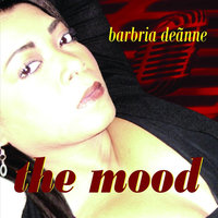 The Mood — Barbria deAnne