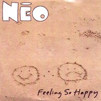 Feeling So Happy — Neo, The NEO
