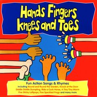Hands Fingers Knees and Toes — Kidzone