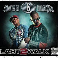 Last 2 Walk — Three 6 Mafia