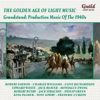 Grandstand: Production Music of the 1940s — Robert Farnon, Jack Strachey, Charles Williams, London Promenade Orchestra