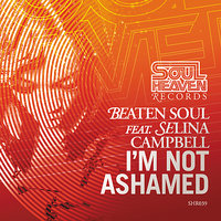 I'm Not Ashamed (feat. Selina Campbell) — Beaten Soul