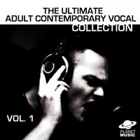 The Ultimate Adult Contemporary Vocal Collection Volume 1 — The Hit Co.