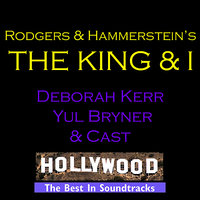 The King & I (Soundtrack) — Yul Brynner, Deborah Kerr, 20th Century Fox Orchestra, Deborah Kerr, Yul Brynner & 20th Century Fox Orchestra
