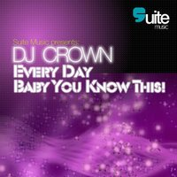 Baby You Know This! — DJ Crown