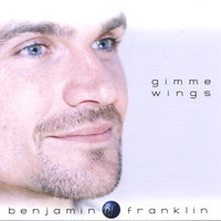 Gimme Wings — Benjamin Franklin