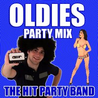 Oldies Party Mix — The Hit Party Band