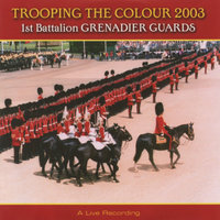 Trooping the Colour 2003 — 1st Battalion Grenadier Guards