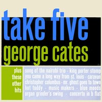 Take Five — George Cates & His Orchestra