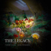 The Legacy (Theme Song) — Nina Persson
