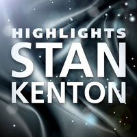 Highlights — Stan Kenton