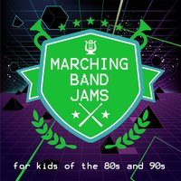 Marching Band Jams for Kids of The '80s And '90s — сборник