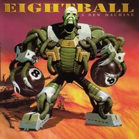 A New Machine — Eightball