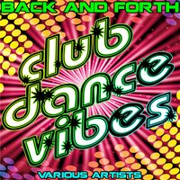 Back and Forth: Club Dance Vibes — сборник