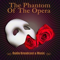 The Phantom Of The Opera - Radio Broadcast & Musical — сборник