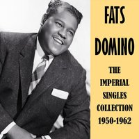 The Imperial Singles Collection 1950-1962 — Fats Domino