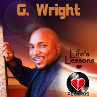 Life's Lessons - EP — G. Wright