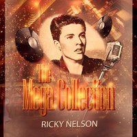 The Mega Collection — Ricky Nelson