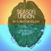 D. Riley Nicholson: Season Unison — Cello Street Quartet