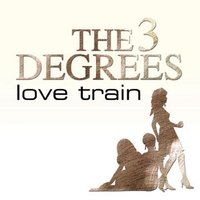 Love Train — The Three Degrees
