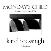 Monday's Child — Karel Roessingh