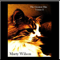 The Greatest Hits of Marty Wilson Volume II — Marty Wilson