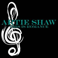 This Is Romance — Artie Shaw