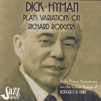 Dick Hyman Plays Variations On Richard Rodgers: Rodgers & Hart — Dick Hyman