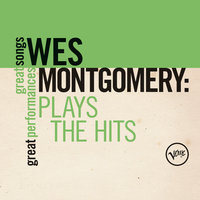 Plays The Hits (Great Songs/Great Performances) — Wes Montgomery