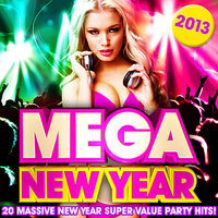 Top 20 Mega New Years Eve Hits! 2013 - 20 Massive New Year Super Value Party Hits ! — Celebration Allstarz