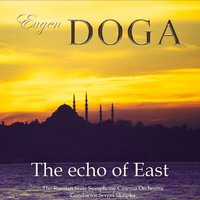 The Echo of East — Eugen Doga, Russian State Symphony Orchestra of Cinematography & Sergei Skripka