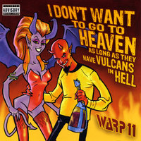 I Don't Want to Go to Heaven As Long As They Have Vulcans in Hell — Warp 11