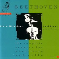 Beethoven: The Complete Sonatas for Pianoforte and Cello — Pieter Wispelwey, Paul Komen, Людвиг ван Бетховен