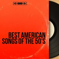 Best American Songs of the 50's — сборник