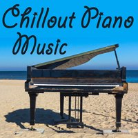 Chillout Piano Music — Lounge Chillout, Chillout Piano Lounge, Sexy Chillout Music Cafe