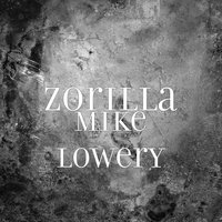 Mike Lowery — Zorilla