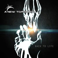 Back to Life — A New Tomorrow