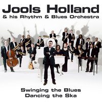 Swinging The Blues, Dancing The Ska — Jools Holland
