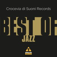 Crocevia Di Suoni Records Best of Jazz — сборник