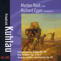 Kuhlau: Works for Flute and Piano — Marten Root, Richard Egarr
