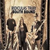 Ridiculas Trixx South Bound — Ridiculas Trixx