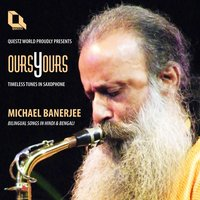 Ours Yours — Michael Banerjee